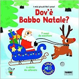 Dov E Babbo Natale.Amazon It Dov E Babbo Natale Ediz A Colori Marion Billet Libri