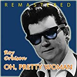 Oh, Pretty Woman (Remastered)