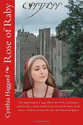 Rose of Raby: The first and second books in a saga about the Yorks, Lancasters and Nevilles, whose family feud started t