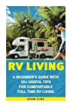 Search : RV Living: A Beginner's Guide With 35+ Useful Tips For Comfortable Full Time RV Living: (RV Living for beginners, Motorhome Living, rv living in the ... rv travel guide, rv trips, rv full time)