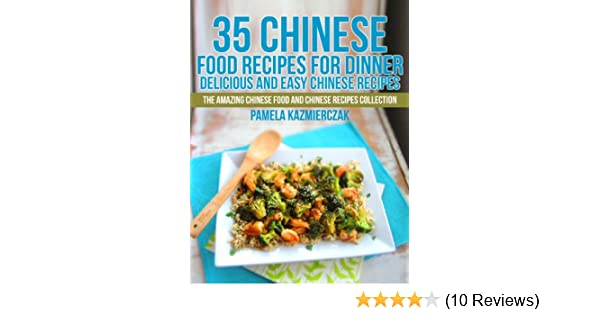 35 chinese food recipes for dinner delicious and easy chinese 35 chinese food recipes for dinner delicious and easy chinese recipes the amazing chinese food and chinese recipes collection book 1 kindle edition by forumfinder Images