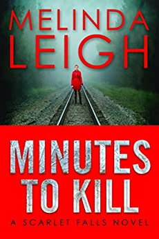 Minutes to Kill (Scarlet Falls Book 2) by [Leigh, Melinda]