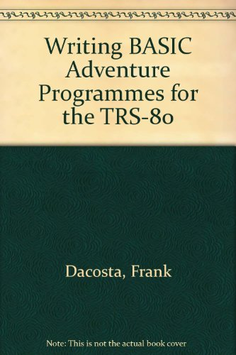 Writing Basic Adventure Programs for the Trs-80