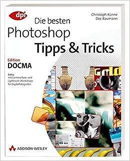 fa18950cfdd Die besten Photoshop Tipps   Tricks  Edition DOCMA  9783827326577 ...