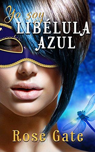 Yo soy: Libélula Azul (Steel nº 7) (Spanish Edition)