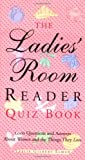The Ladies' Room Reader Quiz Book, Leslie Gilbert Elman, 1573249173