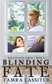 Blinding Fate (Role of Fate Book 2) by [Lassiter, Tamra]