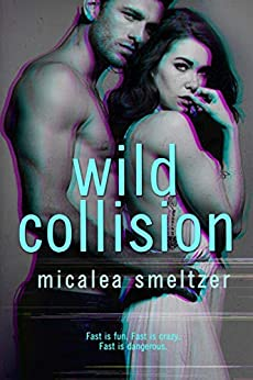 Wild Collision by Micalea Smeltzer