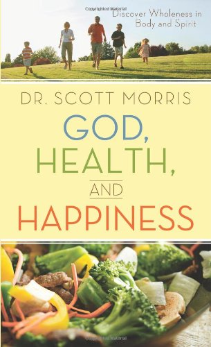Download God, Health, and Happiness: Discover Wholeness in Body and Spirit PDF