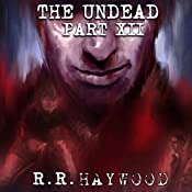 The Undead, Part 12 | R. R. Haywood