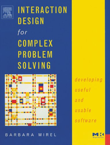 Download Interaction Design for Complex Problem Solving: Developing Useful and Usable Software (Interactive Technologies) Pdf