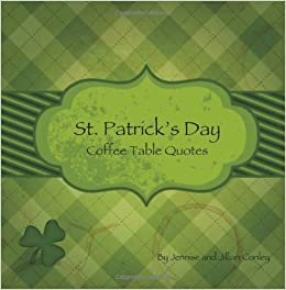 st patrick 39 s day coffee table quotes jennise conley