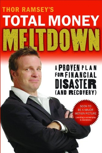 Thor Ramsey's Total Money Meltdown: A Proven Plan for Financial Disaster