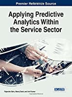Applying Predictive Analytics Within the Service Sector Front Cover