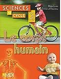 Sciences au cycle 3 - Le corps humain