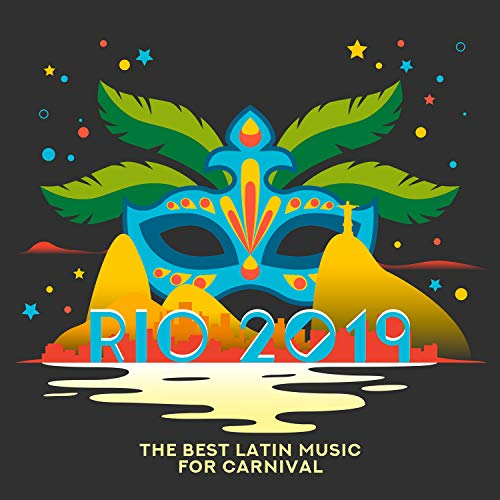 Rio 2019 - The Best Latin Music for Carnival