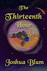 The Thirteenth Hour: An Illustrated Fairytale Fantasy Novel on the Edge of Reality