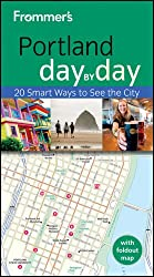 Frommer's Portland Day by Day (Frommer's Day by Day - Pocket)