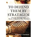 To Defend Them By Stratagem: Fortify Yourself  with Book of Mormon War Tactics