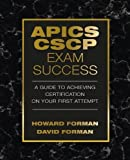 APICS CSCP Exam Success: A Guide to Achieving Certification on Your First Attempt