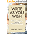 Write As You Wish: Brilliant Journal Writing Ideas and Guidelines for Beginners (Journal Writing, Daily journal, Journal Prompts, Creative Journal Writing, ... Prompts (Journal Writing Prompts Book 1)