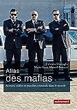 Atlas des mafias. Acteurs, trafics et marchés criminels dans le monde (Atlas/Monde) (French Edition) Livre Pdf/ePub eBook