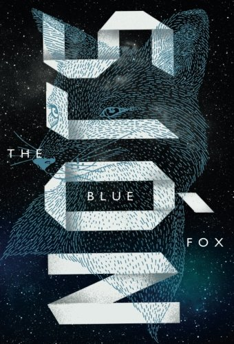 The Blue Fox: A Novel by Farrar Straus Giroux