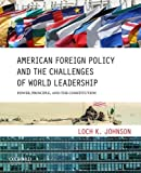 American Foreign Policy and the Challenges of World Leadership 1st Edition
