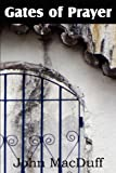 The Gates of Prayer, John MacDuff, 1612037623