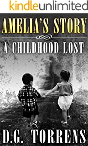 Amelia's Story ( Book #1 ): A Childhood Lost (Amelia series)
