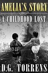 Amelia's Story ( Book #1 ): A Childhood Lost (Amelia series)