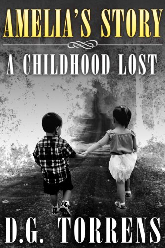 Amelia's Story: A Childhood Lost (Amelia series Book 1) cover