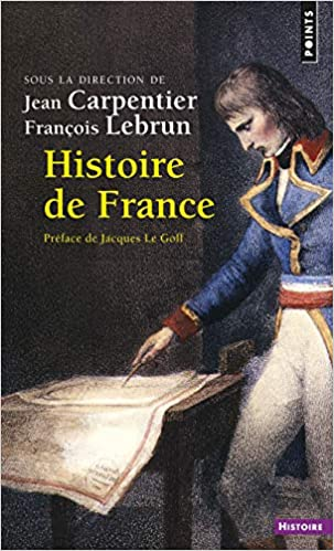 Amazon Fr Histoire De France Carpentier Jean Lebrun Francois Livres