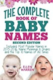 Baby Names: The Complete Book of the Best Baby Names: Thousands of Names - Most Popular Names of 2014/2015 - Obscure Names - Name Meanings & Origins - Top 10 Names of All Times.