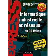 Informatique industrielle et réseaux -2e éd. : en 20 fiches (Sciences) (French Edition)