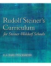 Rudolf Steiner's Curriculum for Steiner-Waldorf Schools: An Attempt to Summarise His Indications