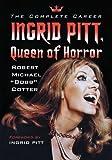 Ingrid Pitt, Queen of Horror: The Complete Career