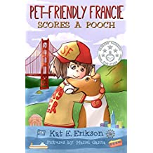 Pet-Friendly Francie Scores a Pooch: (A children's animal story about a girl and her rescue dog)