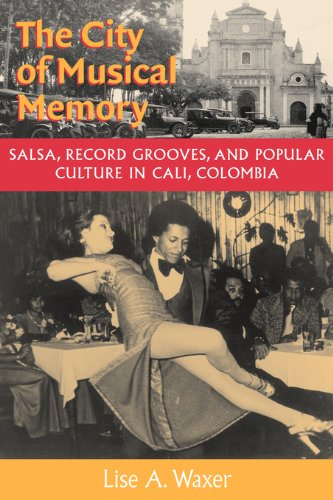 Memory: Salsa, Record Grooves and Popular Culture in Cali, Colombia (Music Culture) (Caribbean Latin Groove)