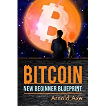 "Bitcoin New Beginner Blueprint: Introduction To ""Digital Gold"""