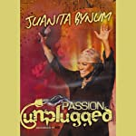 Passion Unplugged | Juanita Bynum