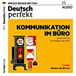 Deutsch perfekt Audio. 3/2018: Deutsch lernen Audio - Kommunikation im Büro |  div.