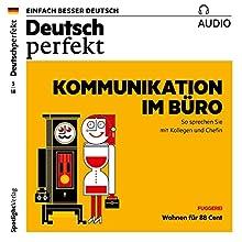 Deutsch perfekt Audio. 3/2018: Deutsch lernen Audio - Kommunikation im Büro Audiobook by  div. Narrated by  div.