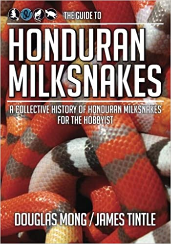 The Guide to Honduran Milksnakes: A Collective History of