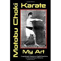 Karate My Art by Motobu Choki: Watashi No Karate-Jutsu (Legend of the Fist)