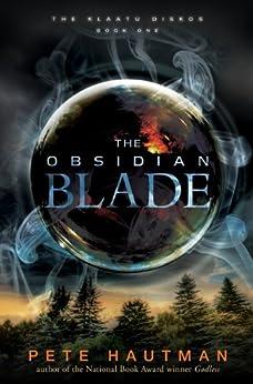 The Obsidian Blade (Klaatu Diskos) by [Hautman, Pete]