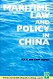 Maritime Law and Policy in China, Kx Li, 1859417396