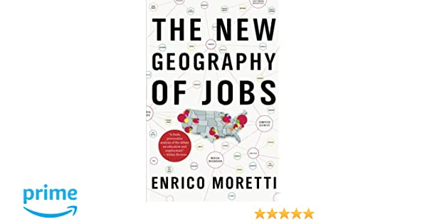 The New Geography of Jobs: BARACK OBAMA: