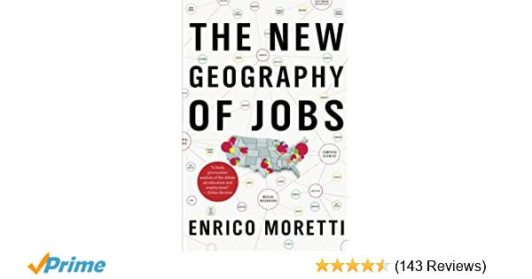 The new geography of jobs enrico moretti 9780544028050 amazon the new geography of jobs enrico moretti 9780544028050 amazon books fandeluxe Image collections