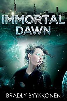 Immortal Dawn by [Byykkonen, Bradly]